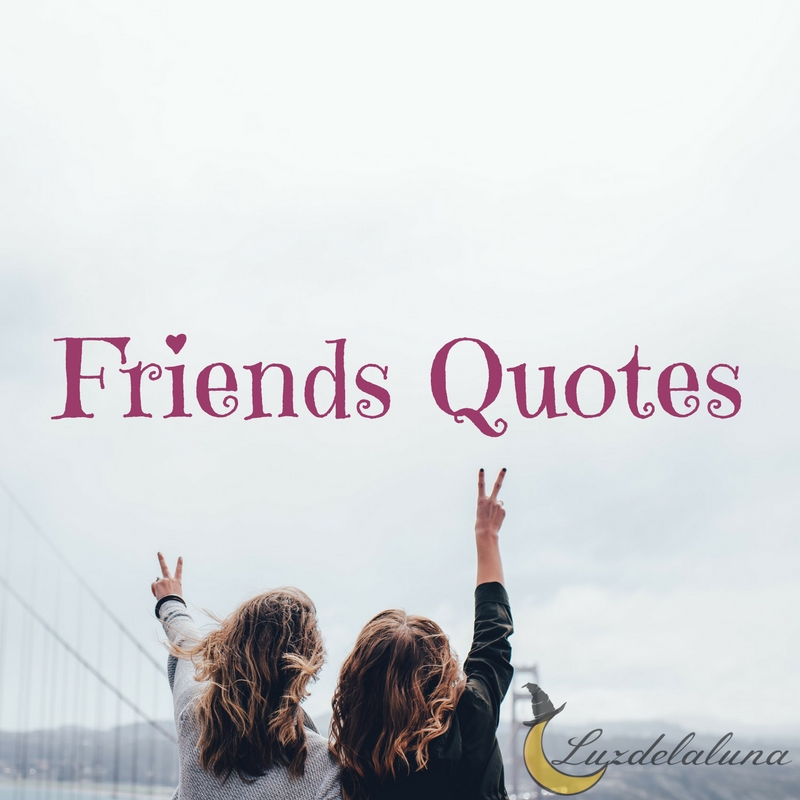 friends quotes luzdelaluna