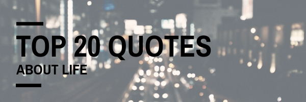 top quotes about life