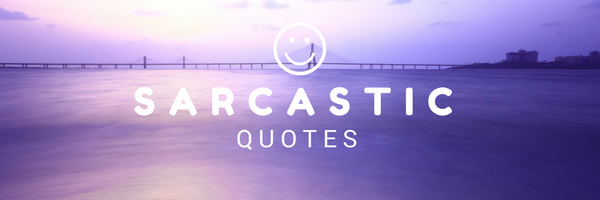 sarcastic quotes
