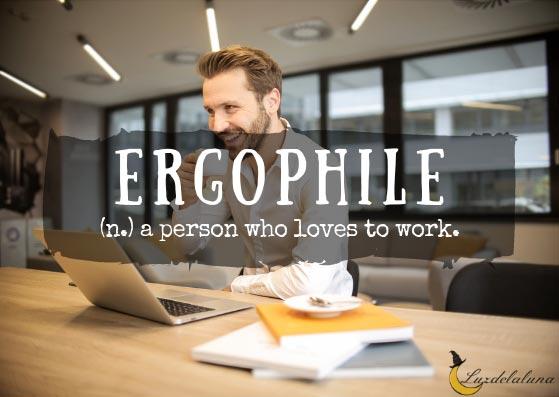 Ergophile