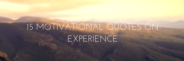 quotes on experience